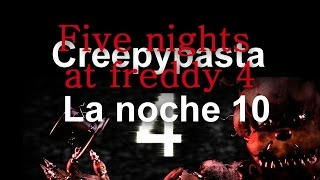 Creepypasta/La noche 10 de Five Nights at Freddys 4/Loquendo #Andross Rm
