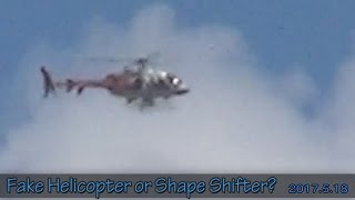 Fake helicopter or Shape Shifter? 2017/5/18