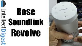 Bose Soundlink Revolve Unboxing, Features, Sound Test and Hands On Review