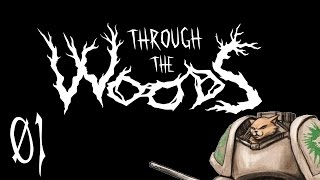 Through the Woods - Viking Appalachia - Part 1 Let's Play Into the Forest