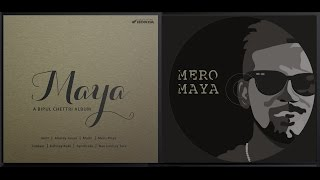 Bipul Chettri - Mero Maya (Album - Maya)