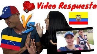 ECUATORIANA ATACA A VENEZOLANO | VIDEO RESPUESTA | LA ÑAÑA Y EL CHAMO