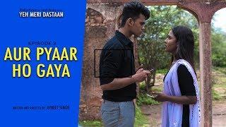 Aur Pyar Ho Gaya   EP02   Yeh Meri Dastaan   Garvit Pandey   Jissa Paul