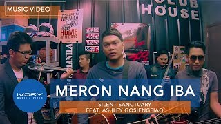 Silent Sanctuary | Meron Nang Iba feat. Ashley Gosiengfiao | Official Music Video