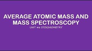 AP Chemistry: Average Atomic Mass and Mass Spectroscopy