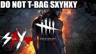 sxyhxy - Dead by Daylight: DON'T YOU DARE TBAG SXY