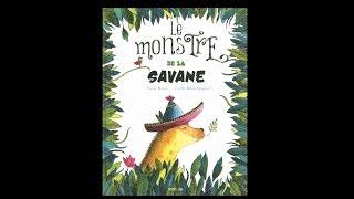 Le monstre de la Savane, de Fanny Robin et Estelle Billon-Spagnol (Frimousse) - Par A. Saint-Pierre