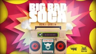 Bunji Garlin - Big Bad Soca