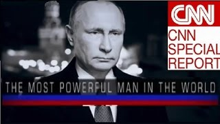 CNN Special Report, Fareed Zakaria, The Most Powerful Man in the World, Vladimir Putin