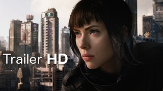 Ghost In The Shell Official Trailer 2 HD - Scarlett Johansson