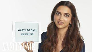 Deepika Padukone Teaches You Hindi Slang   Vanity Fair