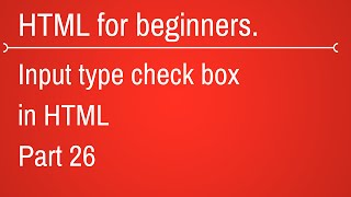 input type checkbox in html - HTML Tutorial for Beginners Part 26