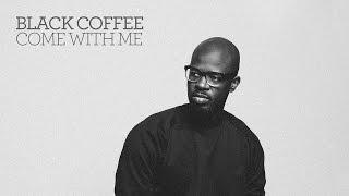 Black Coffee - Come With Me feat. Mque (Cover Art)