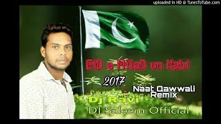 EiD e MilaD un Nabi 2017-Dj Naat Qawwali Remix-Maula Ya Salli Wa Sallim-Dj Saleem official