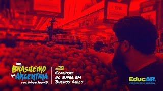 Um Brasileiro na Argentina / Ep.#29 - Compras no super em Buenos Aires
