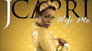 J Capri - Wife Me - January 2016