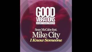 Sean McCabe Feat Mike City - I Know Someone (Sean McCabe Original Mix)