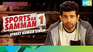 Mukkabaaz | Bahut Hua Samman 1 | Vineet Ku. Singh