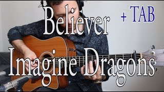 Believer (Imagine Dragons) + TABS - Fingerstyle - Nathan Legendre