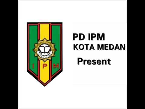 Lagu MUKTAMAR IPM KE XX di Samarinda || PD IPM KOTA MEDAN ||