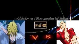 Meliodas vs Ban completo HD