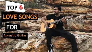 Top 6 Love Songs For Acoustic Guitar
