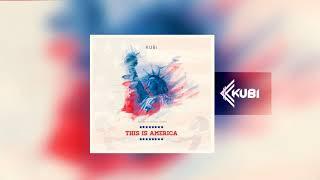 Childish Gambino - This Is America (Kubi Remix)