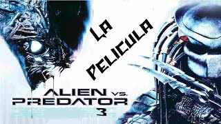Aliens vs Predator 3 - Historia Depredador ( La pelicula Full español ) HD 720p 60ᴴᴰ ( Movie Game )
