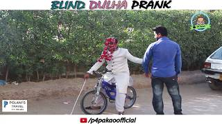 BLIND DULHA PRANK  By Nadir Ali In  P4 Pakao  2018 uploaded on 26-03-2018 360326 views