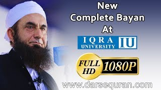 (Latest Bayan) Maulana Tariq Jameel - Bayan at Iqra University - 16 November 2018