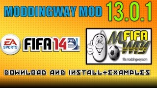 [FIFA 14 PC]-MODDINGWAY MOD 13.0.1 AIO-DOWNLOAD AND INSTALL + EXAMPLES
