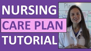 Nursing Care Plan Tutorial   How to Complete a Care Plan in Nursing School