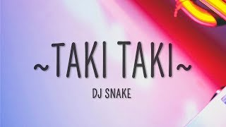 DJ Snake - Taki Taki (Lyrics) ft. Selena Gomez, Cardi B, Ozuna