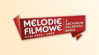 Melodie filmowe z lat 1934-1963