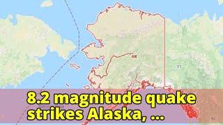 8.2 magnitude quake strikes Alaska, prompting tsunami warnings