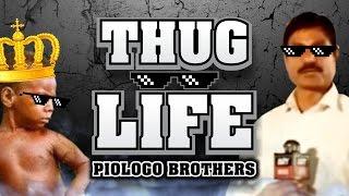 Thug Life Piologo Brothers #1