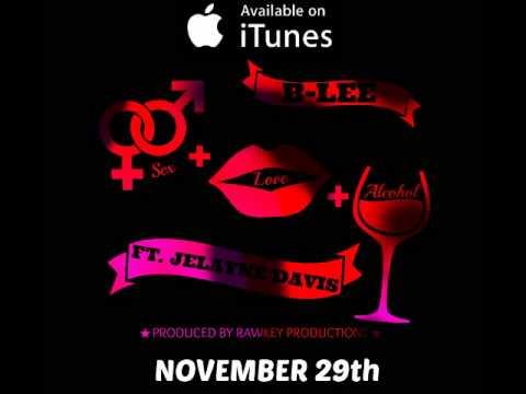 Xxx Mp4 Sex Love Alcohol B Lee Ft Jelayne Davis Sex Love Alcohol DOWNLOAD ON ITUNES 3gp Sex