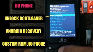 JIO PHONE ANDROID RECOVERY BOOTLOADER UNLOCK & CUSTOM ROM,JIO USE ANDROID RECOVERY AS KAIOS