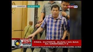 SONA: Pres. Duterte, bumili ng bag sa Greenbelt 5