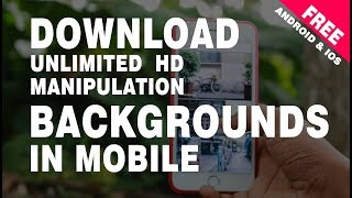 UNLIMITED MANIPULATION BACKGROUND DOWNLOADING APP FOR MOBILE PHONE BY U2 STUDIO