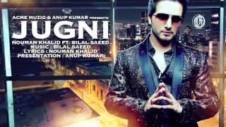 Jugni | Full Audio | Nouman Khalid Ft.Bilal Saeed | Friday Music Premiere