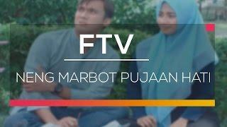 FTV - Neng Marbot Pujaan Hati