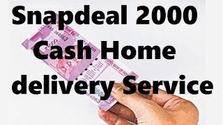 Snapdeal 2000 Cash Home delivery Service |Hindi/Urdu|