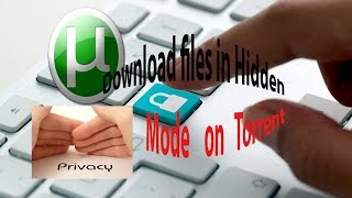 How to Download any file in Torrent with Hidden Mode[Subtitle in English]