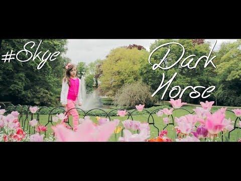 Katy Perry - Dark Horse - 8 Year Old Skye cover #blahblahblah version