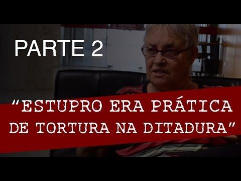Estupros eram constantes dentro do DOI Codi afirma Amelinha Teles