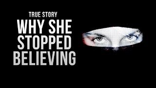 Why She Stopped Believing - True Story - TheMercifulServant