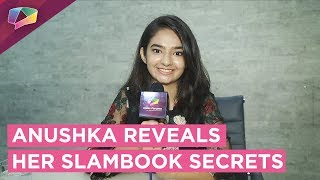 Anushka Sen Shares Her Slambook Secrets | Exclusive Interview
