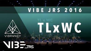 [1st Place] TLxWC | VIBE JRS 2016 [@VIBRVNCY 4K] #vibejrs2016