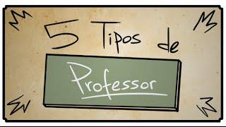 5 TIPOS DE PROFESSOR